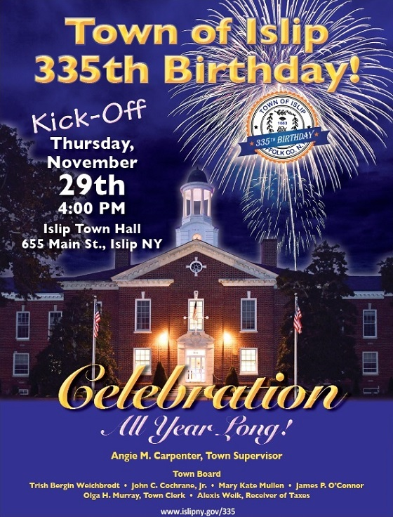 Town of Islip 335th Birthday Kick-Off Celebration 11-29-18 at 4pm at Islip Town Hall