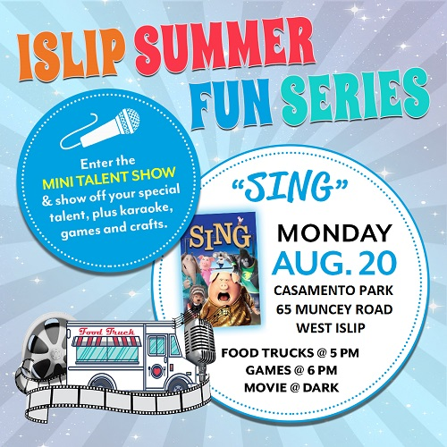 A Flyer announcing the Talent Show and Sing film showing on Monday August 20th, as part of the ongoing Islip Summer Fun Series